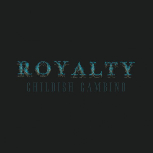 Childish-Gambino-Royalty-608x607